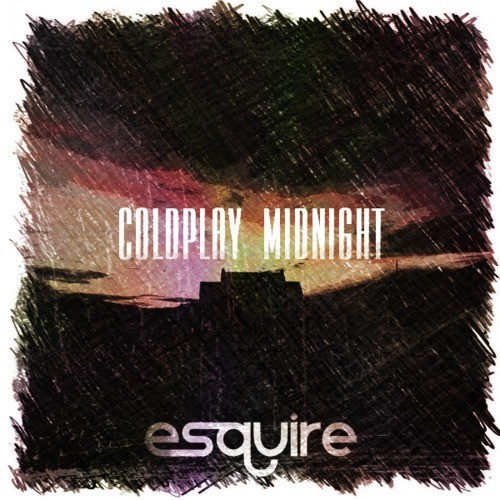 Coldplay Midnight eSQUIRE vs OFFBeat Bootleg Remix