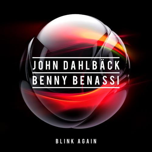 John Dahlback & Benny Benassi Blink Again