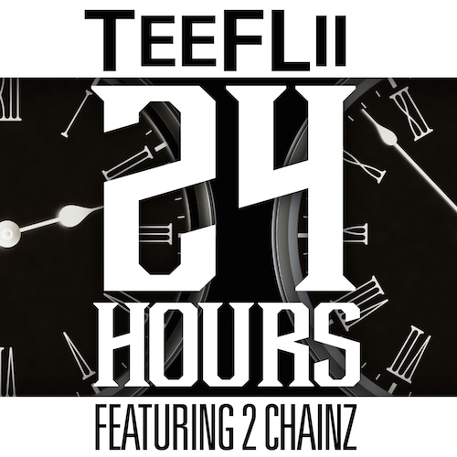 TeeFLii Ft 2 Chainz – 24 Hours DJ Mustard