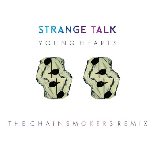 strange-talk-young-hearts-the-chainsmokers-remix