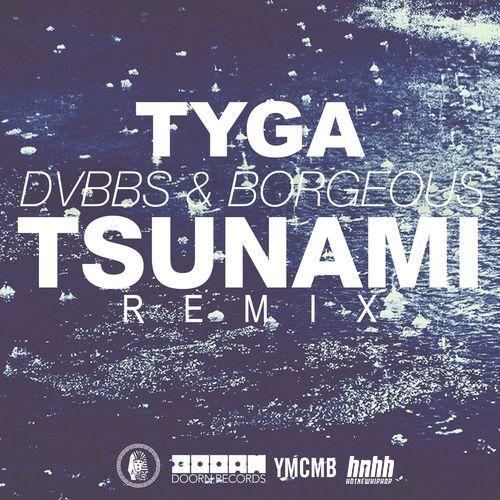 tyga-dvbbs-borgeous-tsunami-remix