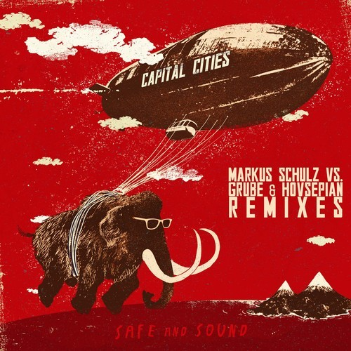 Capital Cities - Safe And Sound Markus Schulz Vs. Grube & Hovsepian Remix