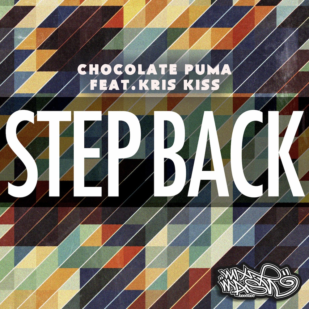 Chocolate Puma - Step Back (ft. Kris Kiss)
