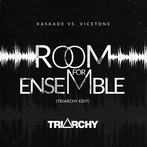 Kaskade Vs. Vicetone - Room For Ensemble (Triarchy Edit)