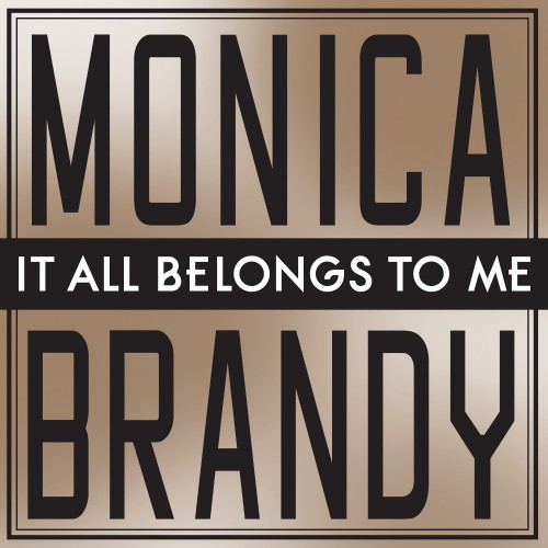 Official Video: Monica & Brandy – It All Belongs To Me