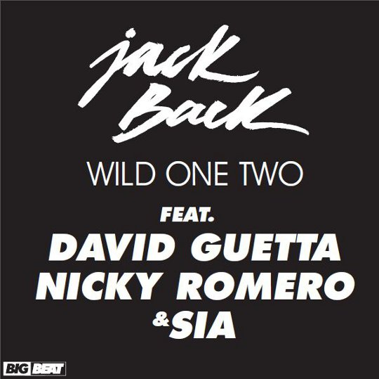 Wild One Two (Disfunktion Remix) – Jack Back feat. David Guetta, Nicky Romero & Sia