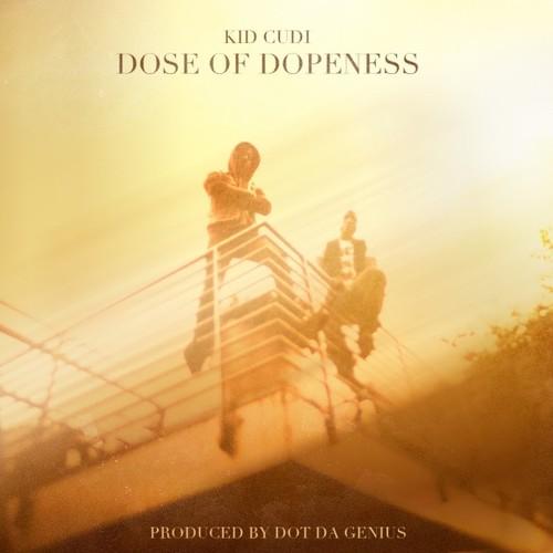 KiD CuDi – Dose Of Dopeness