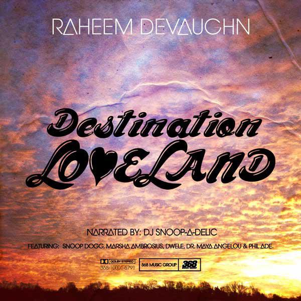 Mixtape: Raheem DeVaugn – Destination Loveland