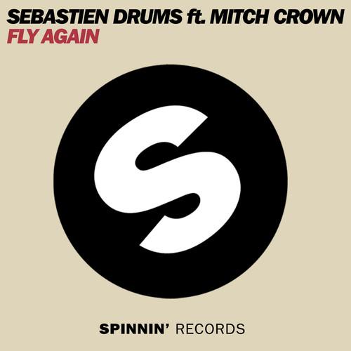 Sebastian Drums ft. Mitch Crown – Fly Again (Club Mix)