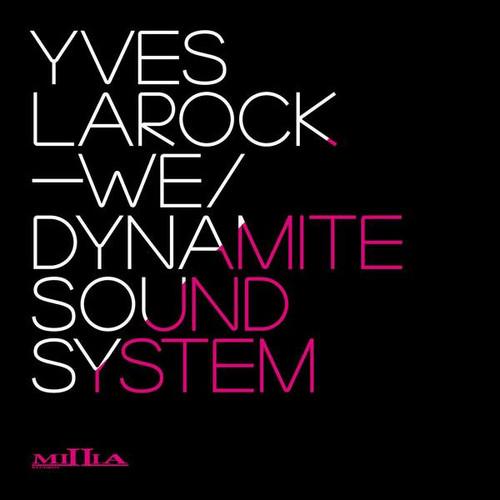 Yves Larock – We / Dynamite Sound System