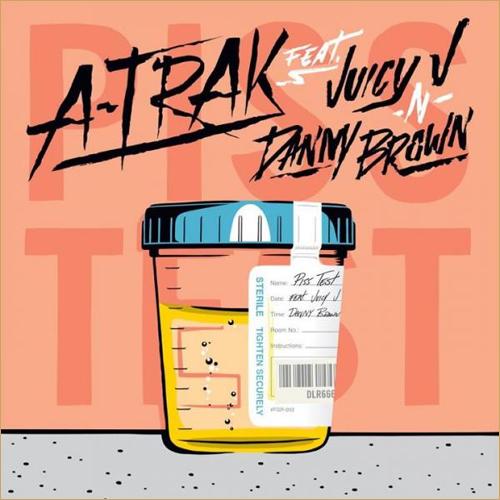 A-Trak feat. Juicy J & Danny Brown – Piss Test
