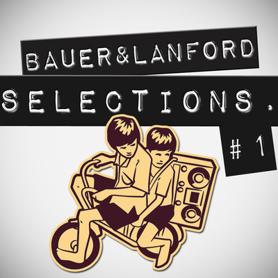 Mixtape:  Axel Bauer & Lanford Selections | Episode #7