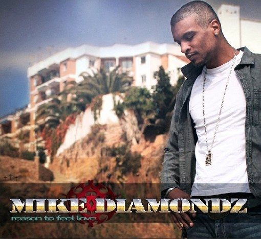 Official Video: Mike Diamondz – Reason To Feel Love