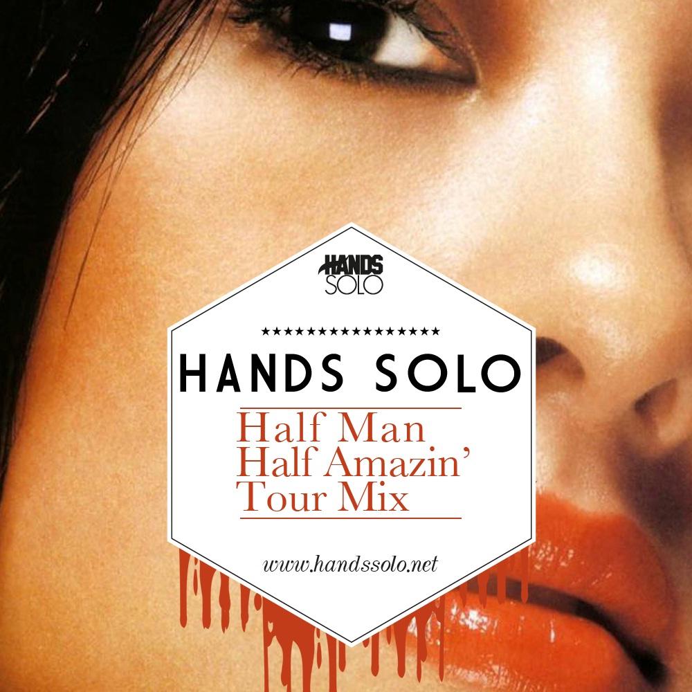 Mixtape: Hands Solo – Half Man Half Amasian Tour Mix