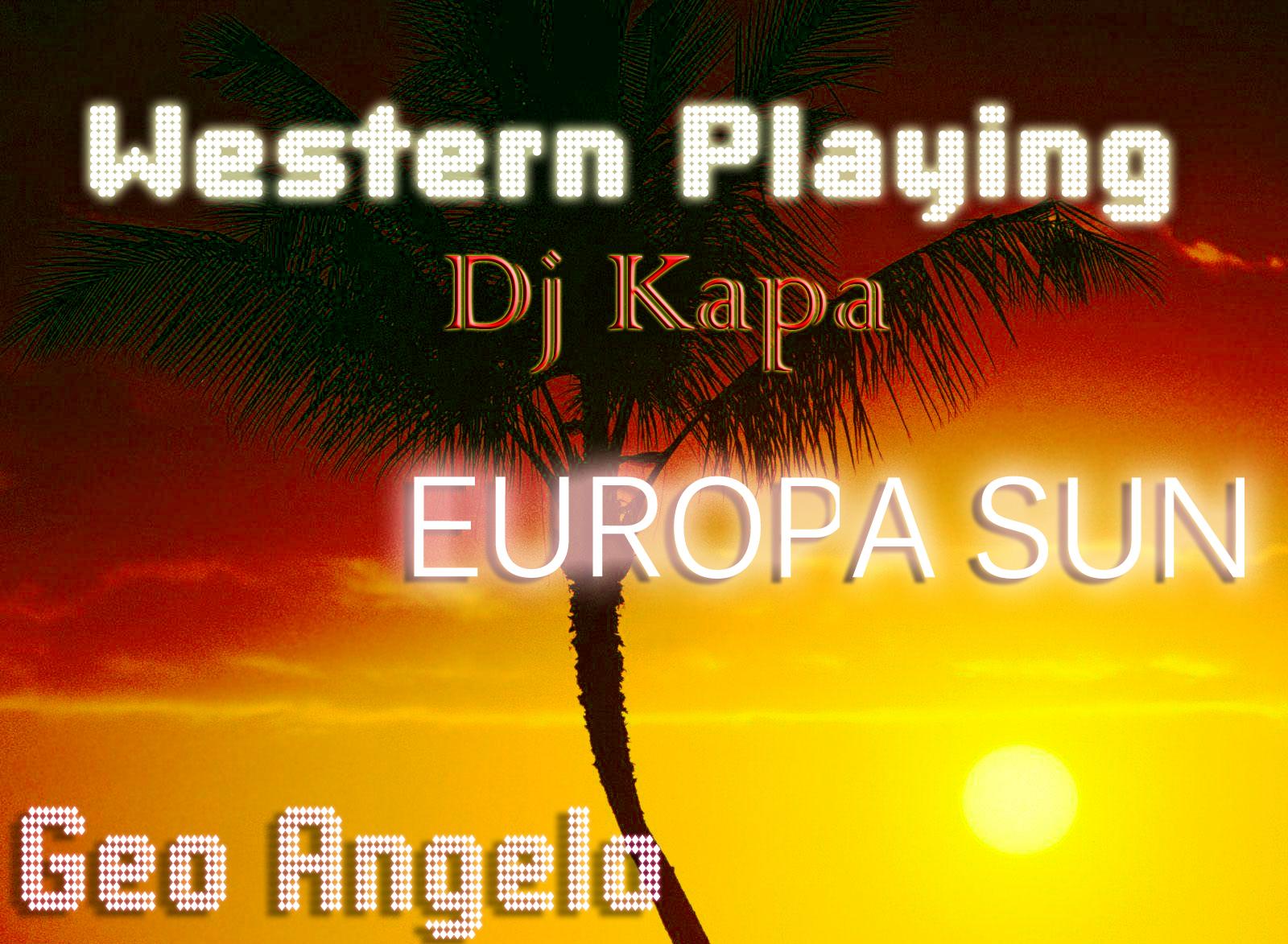 Western Playing & Dj Kapa – Europa Sun (Geo Angelo With Love Remix)