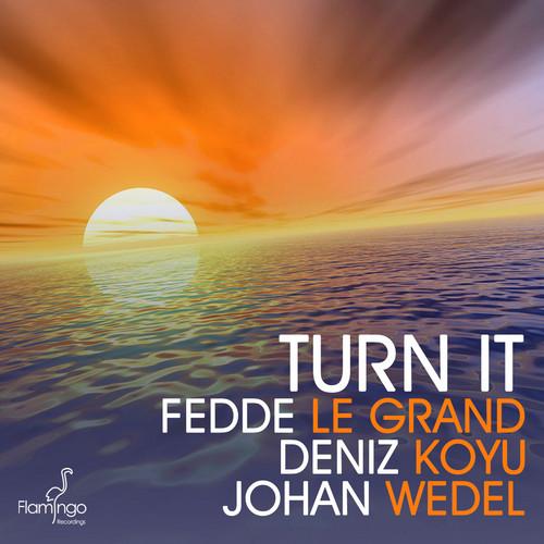 Turn It – Fedde Le Grand (ft. Johan Wedel & Deniz Koyu)