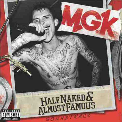 Listen: Machine Gun Kelly (MGK) – Half Naked & Almost Famous EP