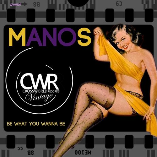 Manos – Be What You Wannna Be