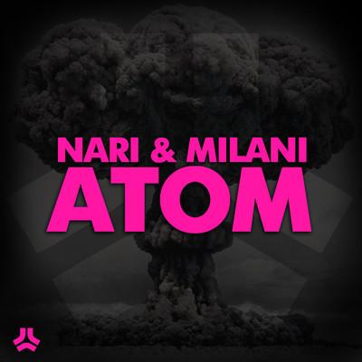 Nari & Milani – Atom (Original Mix)