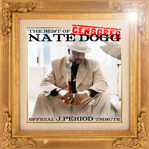 Mixtape: J. Period Presents: The Best of Nate Dogg