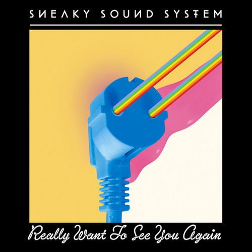 Sneaky Sound System – Really Want To See You Again (Original Mix)