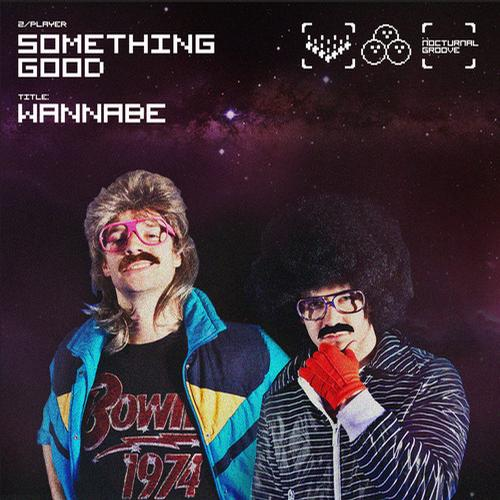 Official Video: Something Good – Wannabe (Extended Mix)