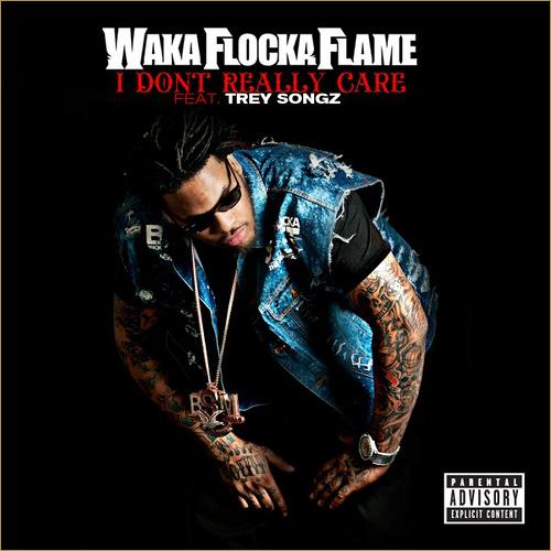 Wacka Flocka Flame (feat. Trey Songz) – I Don't Really Care