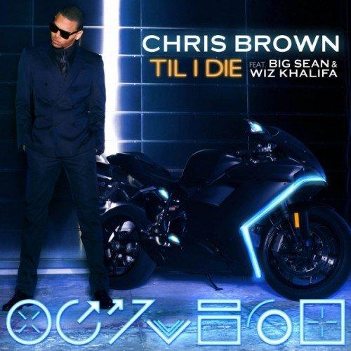 Chris Brown Ft. Big Sean & Wiz Khalifa – Till I Die
