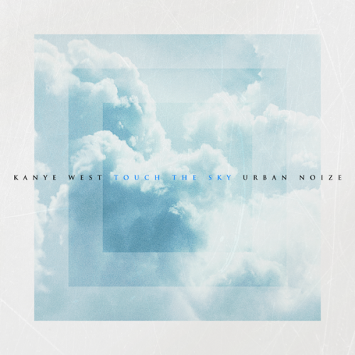 Kanye West Feat. Florence and the Machine & Lupe Fiasco – Touch The Sky [Urban Noize Remix]