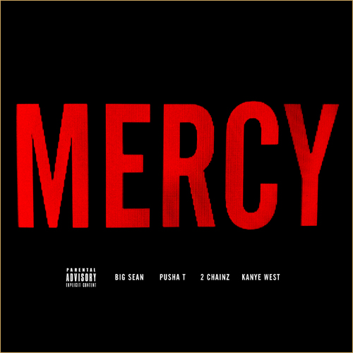 Kanye West ft. Big Sean, Pusha T and 2 Chainz – Mercy