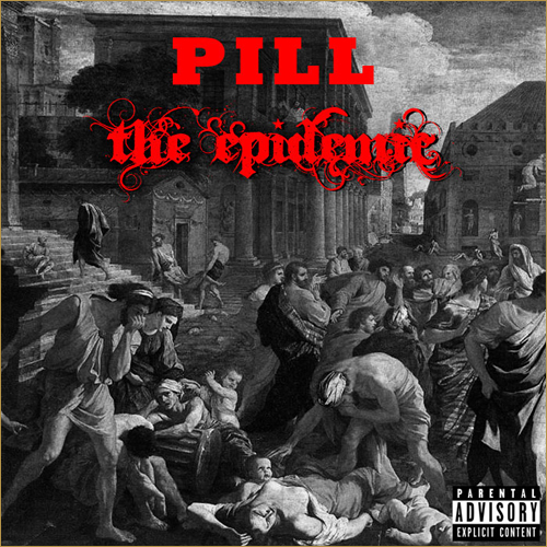 Mixtape: Pill – The Epidemic (No Dj)