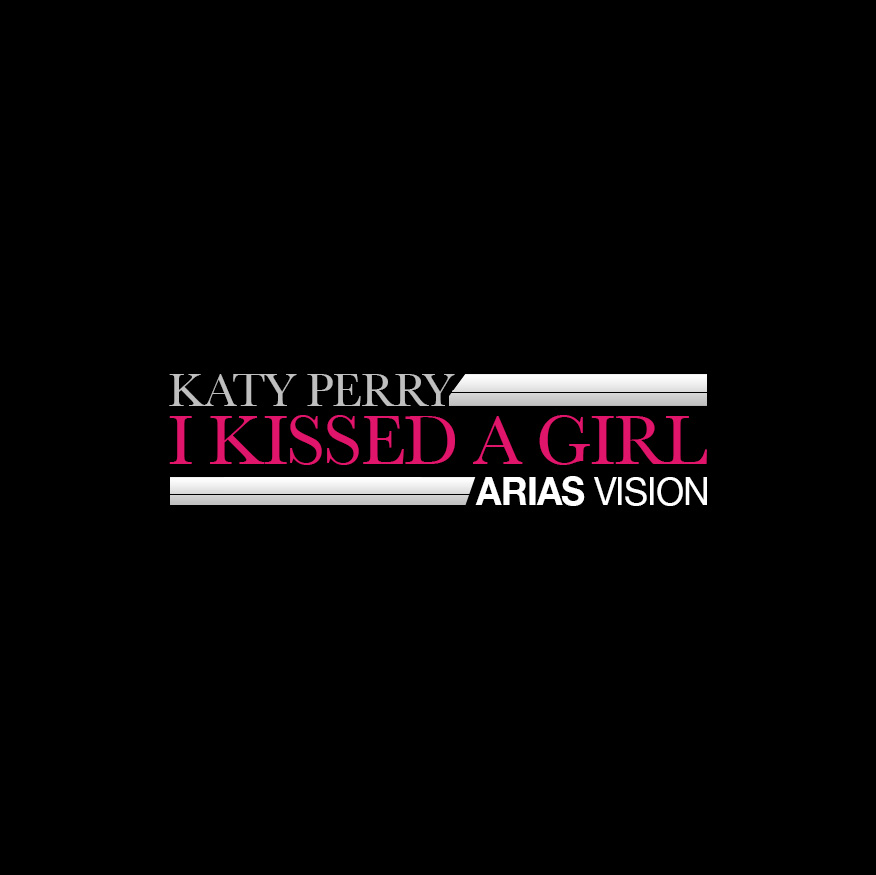Katy Perry – I Kissed A Girl (Arias 2008 Vision)