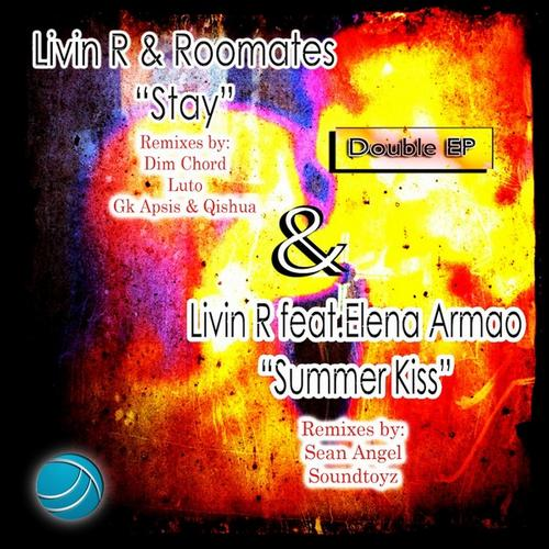 Livin R & Roomates – Stay & Summer Kiss EP