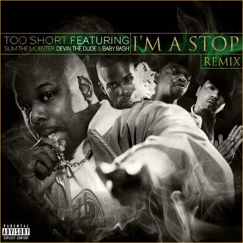 Too $hort f. Slim The Mobster, Devin The Dude & Baby Bash – Im A Stop (rmx)