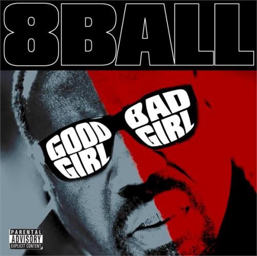 8Ball – Good Girl Bad Girl