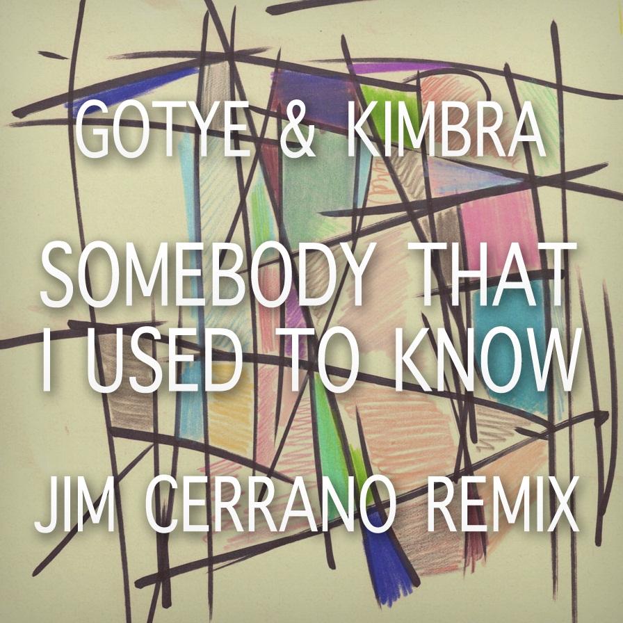 Gotye & Kimbra – Somebody That I Used To Know (Jim Cerrano Remix)