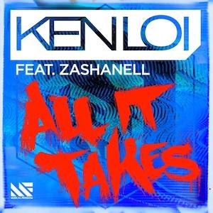Ken Loi Feat. Zashanell – All It Takes