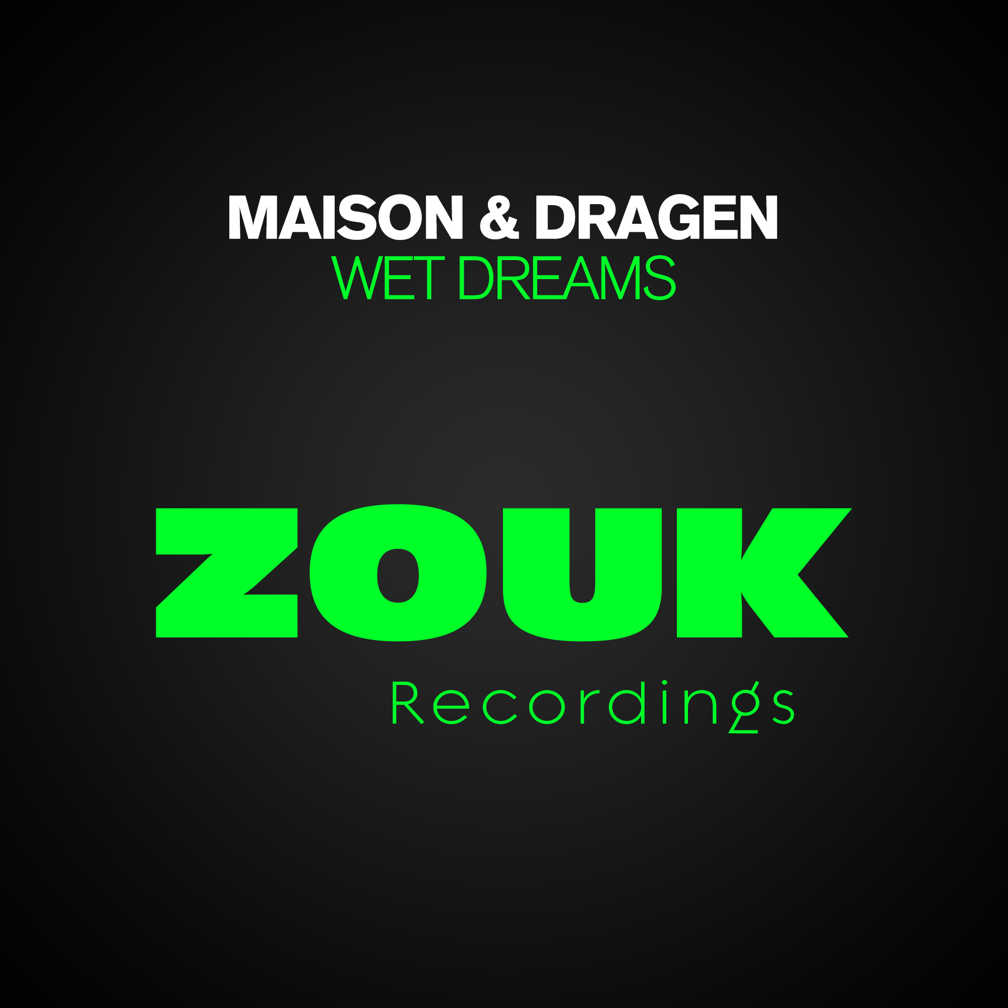 Maison & Dragen – Wet Dreams