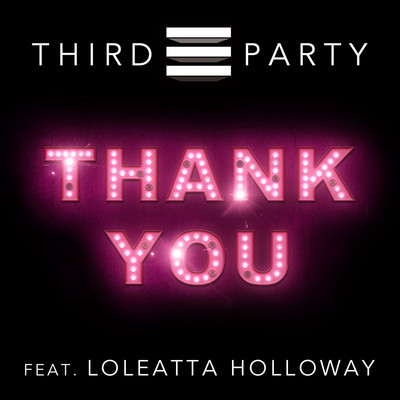 Third Party Feat. Loleatta Holloway – Thank You (Original Mix)
