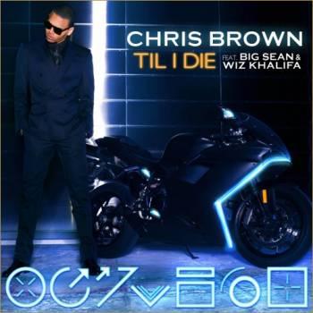 Official Video: Chris Brown Feat. Wiz Khalifa & Big Sean – Till I Die