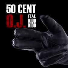 50 Cent Feat. Kidd Kidd – OJ