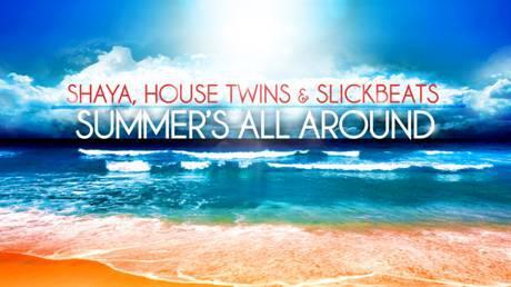 Shaya, HouseTwins & Slick Beats – Summer's All Around (HouseBeats Remix / MAD VMA 2012)