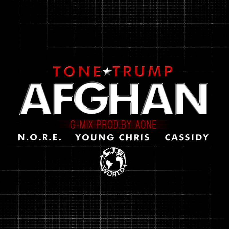 Tone Trump Feat. N.O.R.E., Young Chris & Cassidy – Afghan (Remix)
