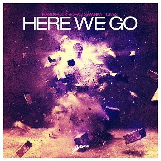 Preview: Hard Rock Sofa & Swanky Tunes – Here We Go