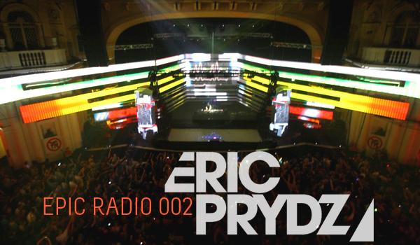 Eric Prydz (Cirez D, Pryda) presents EPIC Radio 002