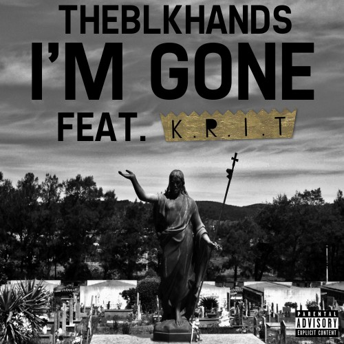 THEBLKHANDS Feat. Big K.R.I.T. – Im Gone