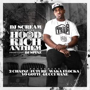 DJ SCREAM f. 2 Chainz, Future, Waka Flocka, Yo Gotti, Gucci Mane – Hoodrich Anthem