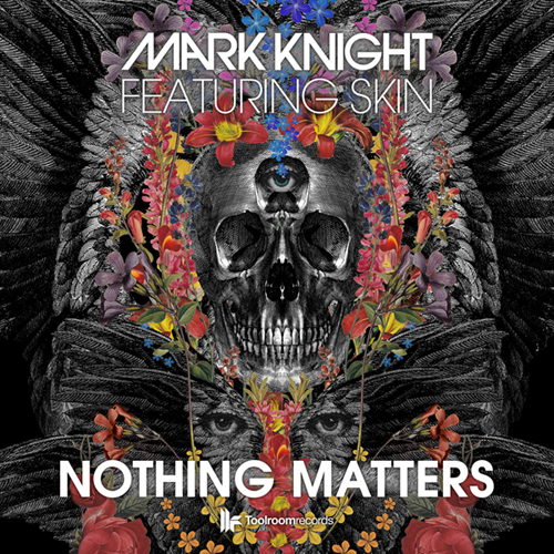 Mark Knight ft. Skin – Nothing Matters
