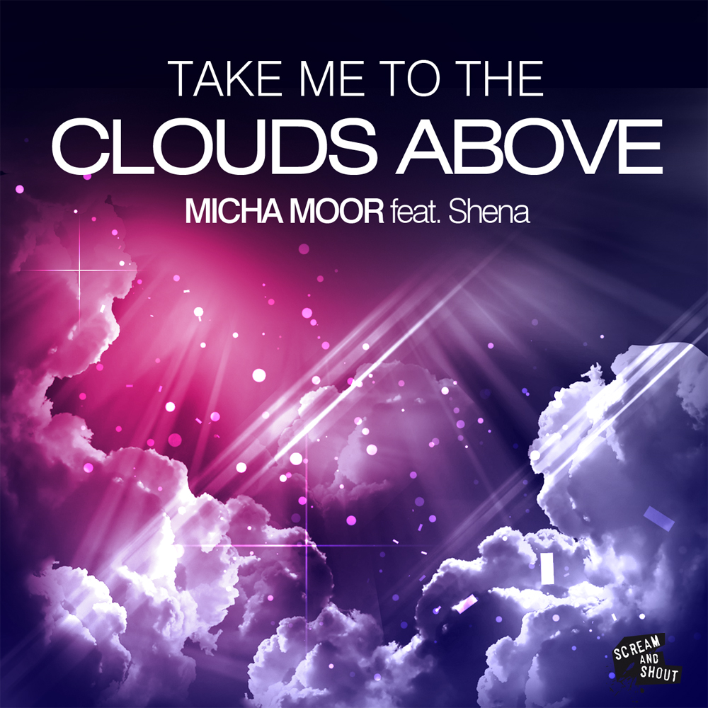 Micha Moor feat. Shena – Take Me To The Clouds Above (Original Mix)