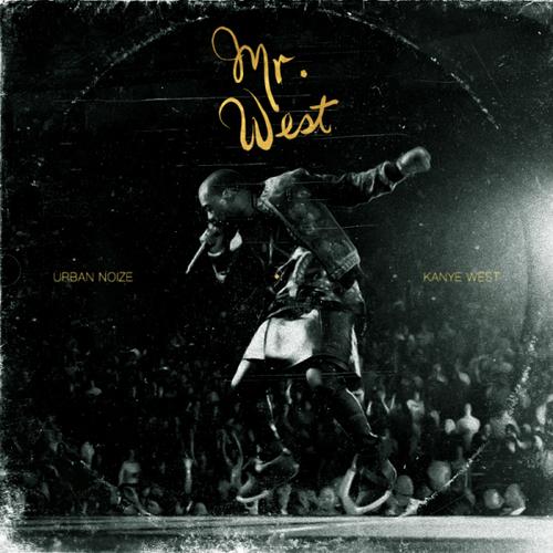 Mixtape: Urban Noize & Kanye West – Mr. West